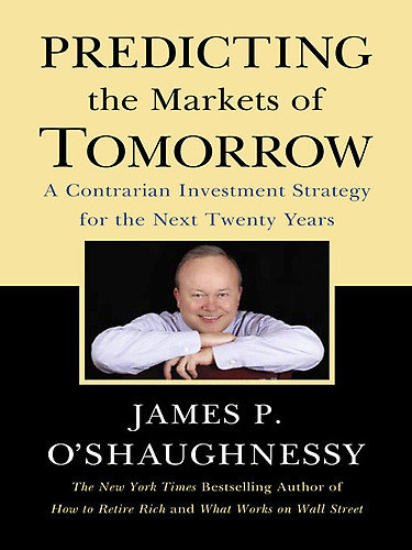 "Bird Watching In Lion Country  James P. O'Shaughnessy ""Predicting the Markets of Tomorrow: A Contrarian Investment Strategy for the Next Twenty Years"""